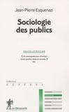 Jean-Pierre Esquenazi - Sociologie des publics.