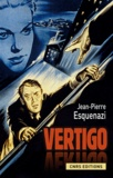 Jean-Pierre Esquenazi - Vertigo - Hitchcock et l'invention à Hollywood.