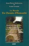 Jean-Pierre Etcheverry et Louis Crouzat - Un chemin d'humanité - La morale.