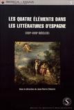 Jean-Pierre Etienvre - Les quatre éléments dans les littératures d'Espagne (XVIe et XVIIe siècles).