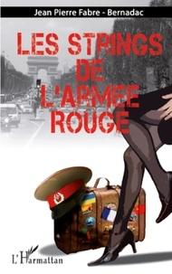 Jean Pierre Fabre-Bernadac - Les strings de l'armée rouge.