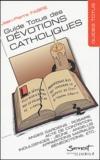 Jean-Pierre Fabre - Guide Totus des dévotions catholiques.