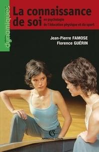 Jean-Pierre Famose et Florence Guérin - La connaissance de soi.