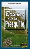 Jean-Pierre Farines - Brume sur la Presqu'île - Un thriller captivant.