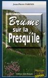 Jean-Pierre Farines - Brume sur la Presqu'île.