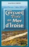 Jean-Pierre Farines - Cercueil vide en Mer d'Iroise - Intrigue à Camaret.