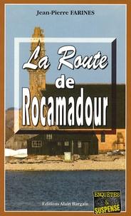 Jean-Pierre Farines - La Route de Rocamadour.