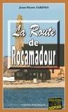 Jean-Pierre Farines - La route de Rocamadour - Un polar à dévorer.