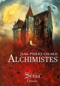 Jean-Pierre Favard - Alchimistes.