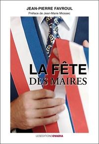 Jean Pierre Favroul - La fête des Maires.