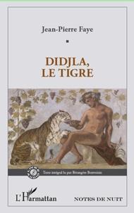 Jean-Pierre Faye - Didjla, le Tigre - Le mouvement change. 1 DVD