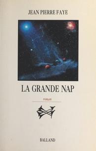 Jean-Pierre Faye - La grande Nap.