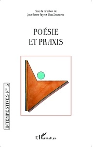 Jean-Pierre Faye - Poésie et praxis.