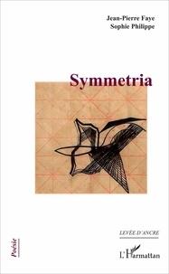 Jean-Pierre Faye et Sophie Philippe - Symmetria.