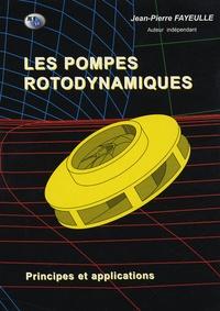 Jean-Pierre Fayeulle - Les pompes rotodynamiques - Principes et applications.