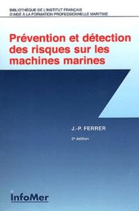 Jean-Pierre Ferrer - Prévention et détection des risques sur les machines marines.