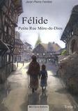 Jean-Pierre Ferrère - Félide Tome 1 : Petite Rue Mère-de-Dieu.