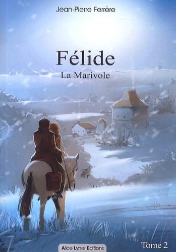 Jean-Pierre Ferrère - Félide Tome 2 : La Marivole.