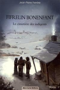 Jean-Pierre Ferrère - Fifrelin Bonenfant Tome 1 : Le cimetière des indigents.
