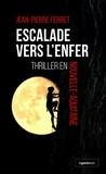 Jean-Pierre Ferret - Escalade vers l'enfer - Thriller en Nouvelle Aquitaine.