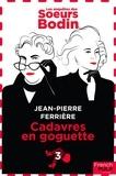 Jean-Pierre Ferrière - Policier  : Les enquêtes des Soeurs Bodin - tome 3 Cadavres en goguette.