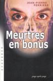 Jean-Pierre Ferrière - Meurtres en bonus.