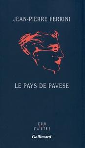 Jean-Pierre Ferrini - Le pays de Pavese.