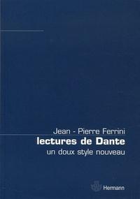 Jean-Pierre Ferrini - Lectures de Dante - Un doux style nouveau.