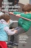 Jean-Pierre Feutry et Anne Mouquet - Favoriser les interactions entre enfants - Expérimentations dans les structures petite enfance.