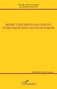 Jean-Pierre Feutry - Respect des droits de l'enfant et pratiques éducatives en Europe.