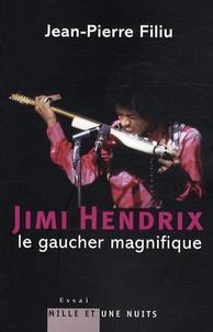 Jean-Pierre Filiu - Jimi Hendrix - Le gaucher magnifique.