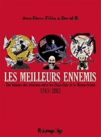 Jean-Pierre Filiu et David B. - Les meilleurs ennemis Intégrale : Une histoire des relations entre les Etats-Unis et le Moyen-Orient 1783/2013.