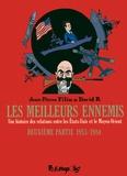 Jean-Pierre Filiu et David B. - Les meilleurs ennemis Tome 2 : 1953/1984 - Une histoire des relations entres les Etats-Unis et le Moyen-Orient.