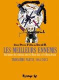 Jean-Pierre Filiu et David B. - Les meilleurs ennemis Tome 3 : 1984/2013 - Une histoire des relations entre les Etats-Unis et le Moyen-Orient.