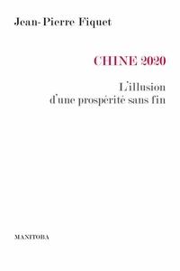 Jean-Pierre Fiquet - Chine 2020 - L'illusion d'une prospérité sans fin.