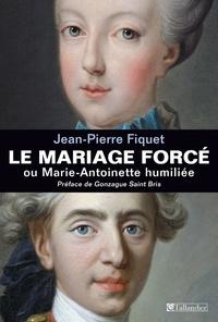 Le mariage forcé ou Marie-Antoinette humiliée.pdf