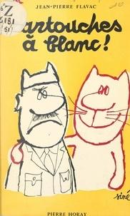 Jean-Pierre Flavac - Cartouches à blanc !.