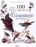 Jean-Pierre Fleury - Les 100 plus beaux oiseaux de France.