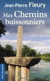 Jean-Pierre Fleury - Mes chemins buissonniers.