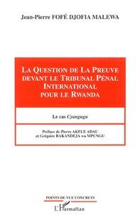 La Question de la Preuve devant le Tribunal Pénal International pour le Rwanda - Le cas Cyangugu.pdf