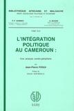 Jean-Pierre Fogui - L'intégration politique au Cameroun - Une analyse centre-périphérie.