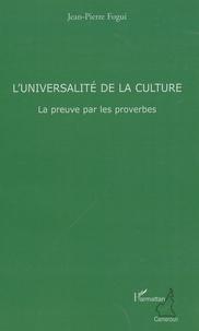 Jean-Pierre Fogui - L'universalité de la culture - La preuve par des proverbes.