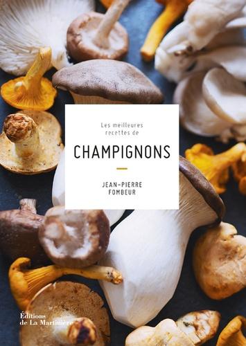 Les meilleures recettes de champignons