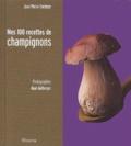 Jean-Pierre Fombeur - Mes 100 recettes de champignons.