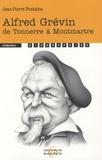 Jean-Pierre Fontaine - Alfred Grévin - De Tonnerre à Montmartre.