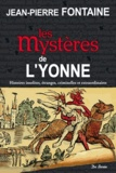 Jean-Pierre Fontaine - Les mystères de l'Yonne.