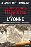 Jean-Pierre Fontaine - Les nouveaux mystères de l'Yonne.