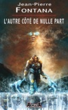Jean-Pierre Fontana - L'Autre côté de nulle part.
