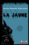Jean-Pierre Fontana - La jaune.