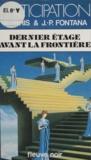 Jean-Pierre Fontana et Alain Pâris - Les Ravisseurs d'éternité Tome 1 - Dernier étage avant la frontière.